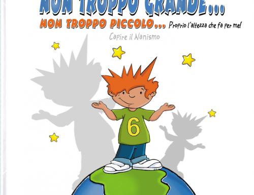 Il nanismo spiegato ai bambini: Non troppo grande, non troppo piccolo… perfetto per me